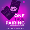 Cathy Yardley - One True Pairing: A Geek Girl Rom Com (Unabridged)  artwork