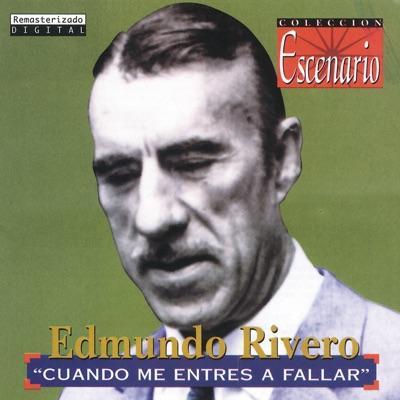 Colección Escenario: Cuando Me Entres a Fallar (Remasterizado) - Edmundo Rivero