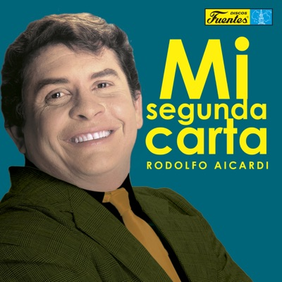 Mi Segunda Carta - Rodolfo Aicardi