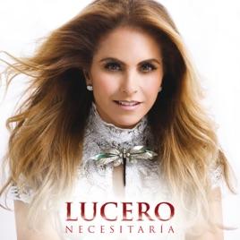 Lucero – Necesitaría – Single [iTunes Plus AAC M4A]