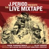 The Live Mixtape (#Top5MCs Edition) [DJ Mix], J.PERIOD