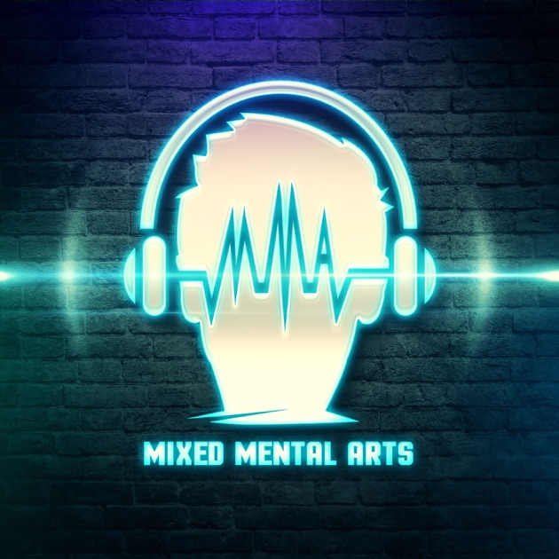 Mixed Mental Arts By Bryan Callen Hunter Maats On Apple Podcasts