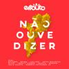 Não Ouve Dizer (feat. Roberto Chitsonzo JR, Júlia Duarte, Hernani, Ubakka, Twenty Fingers, Blaze, Anita Macuacua, Laylizzy, Neyma & Wazimbo) - Ellputo