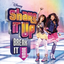 Shake It Up: Break It Down (Soundtrack from the TV Series) by Various  Artists