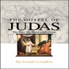 The Gospel of Judas: The Man, His History, His Story (Unabridged)