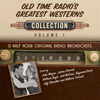 Black Eye Entertainment - Old Time Radio's Greatest Westerns, Collection 1 (Unabridged)  artwork