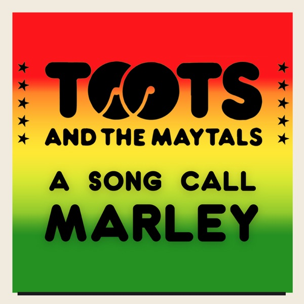 Toots & The Maytals - A Song Call Marley