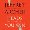 Jeffrey Archer - Heads You Win artwork