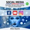Social Media [German Edition]: Das Handbuch für Social Media Marketing auf Facebook, YouTube und Instagram für Einsteiger und Unternehmen (Unabridged) - Mike Kaulitz