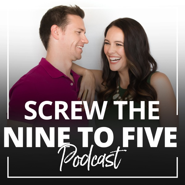 Screw The Nine to Five Podcast | Online Business | Community Building | Lifestyle for Entrepreneurs