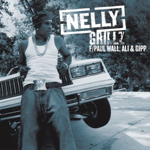 Nelly featuring Paul Wall, Ali & Gipp - Grillz (Featuring Paul Wall, Ali & Gipp)