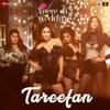 Tareefan From Veere Di Wedding Badshah Qaran mp3