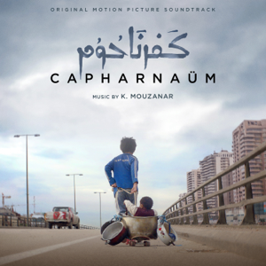 Khaled Mouzanar - Capharnaüm (Original Motion Picture Soundtrack)