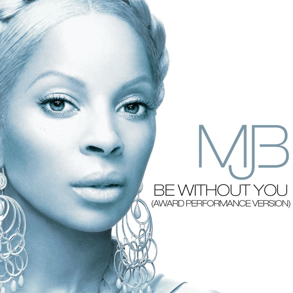 Be Without You (Award Performance Version) - Single