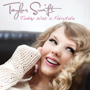 Today Was a Fairytale - Single Mp3 Download