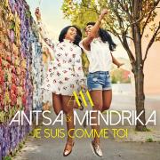 Je suis comme toi - Antsa & Mendrika - Antsa & Mendrika
