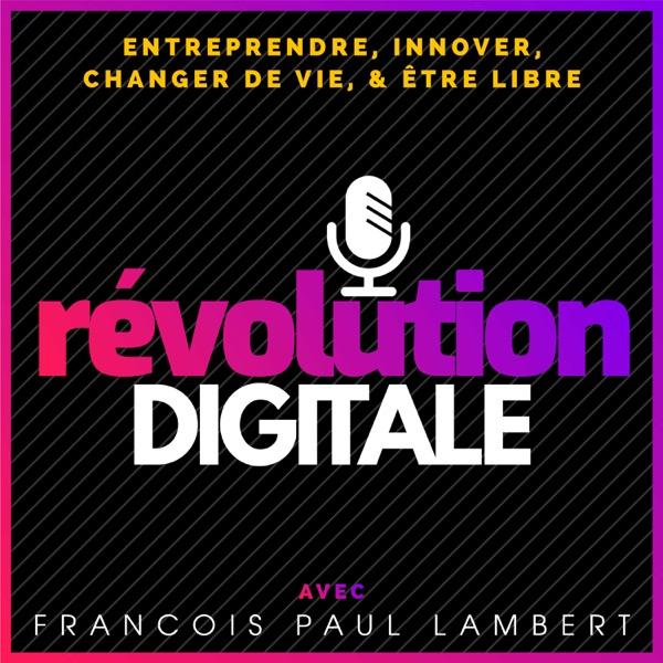Révolution Digitale | Entreprendre, Changer de Vie, Etre Libre