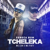 Xereca bum, tcheleca - Single