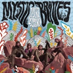 Mystic Braves - Bright Blue Day Haze