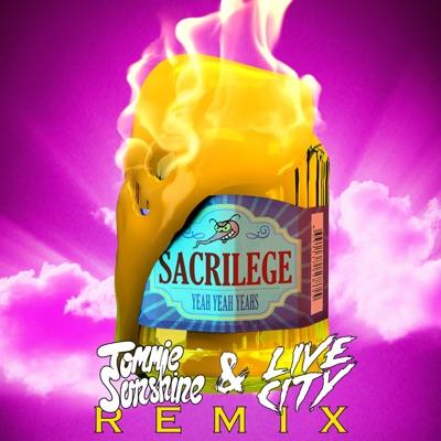 Sacrilege (Tommie Sunshine & Live City Remix) - Single - Yeah Yeah Yeahs