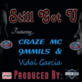 Craze MC - Still Got U (feat. Vidal Garcia & 9mmils)