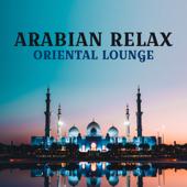 Arabian Relax: Oriental Lounge Music, Magical Exotic Night, Ethnic Dreams