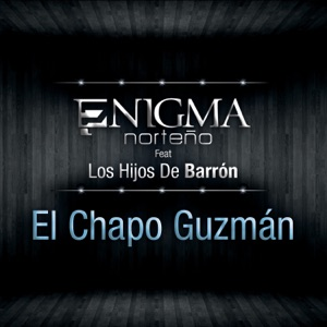 El Chapo Guzmán (feat. Los Hijos De Barron) - Single Mp3 Download