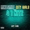 Mike Smiff - 4 1 Nite feat City Girls  Single Album