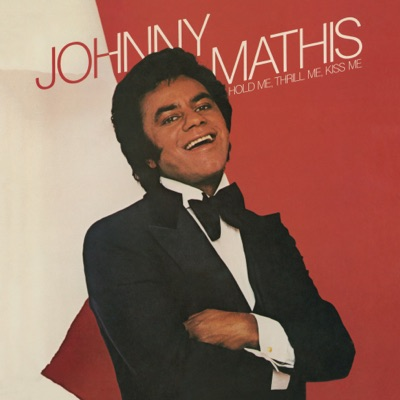 Hold Me, Thrill Me, Kiss Me - Johnny Mathis