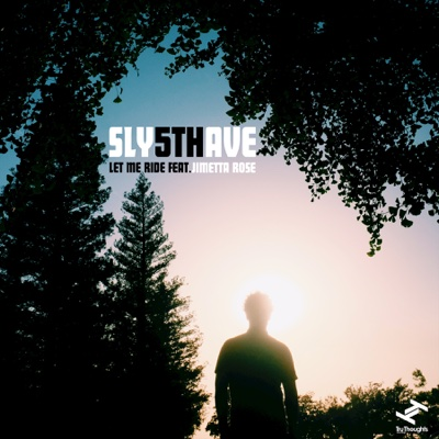 Let Me Ride (feat. Jimetta Rose) [Edit] - Sly5thAve song
