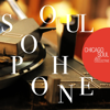 Soulophone - Chicago Soul Jazz Collective