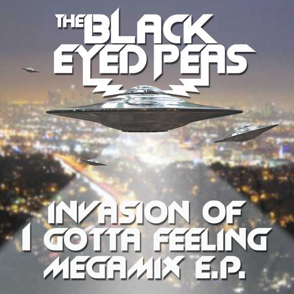 Invasion of I Gotta Feeling (Megamix) - EP