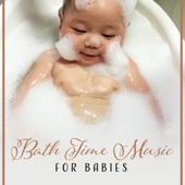 Bath Time Music for Babies: 30 Relaxing Melodies & Nature Sounds, Soft and Calming Background for Baby Bathing