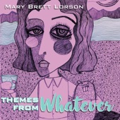 Mary Brett Lorson - Theme from Whatever
