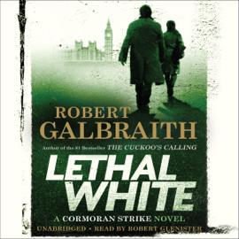 Lethal White: A Cormoran Strike Novel (Unabridged) - Robert Galbraith MP3 Download