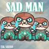 Tik Shiro - SAD MAN artwork