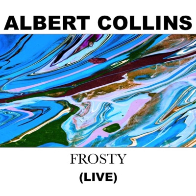 Frosty (Live) - Single - Albert Collins