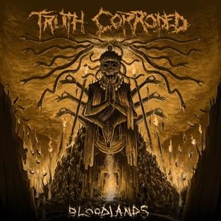 Truth Corroded - Bloodlands (2019) LEAK ALBUM