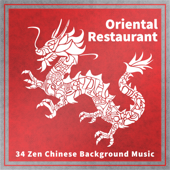 Oriental Restaurant: 34 Zen Chinese Background Music for Dinner Party, over Two Hours Relaxing Asian Mood