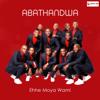 Ehhe Moya Wami - Abathandwa