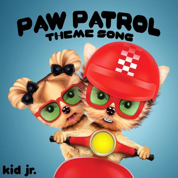 Paw Patrol Theme Song Single By Kid Jr
