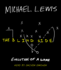 Michael Lewis - The Blind Side: Evolution of a Game (Unabridged)  artwork