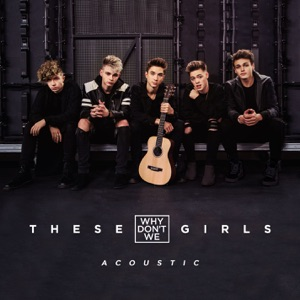 These Girls (Acoustic) - Single Mp3 Download