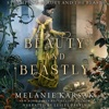 Beauty and Beastly: Steampunk Beauty and the Beast (Steampunk Fairy Tales) (Unabridged)