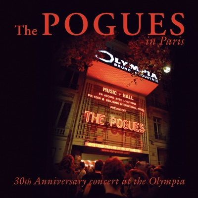 The Pogues In Paris - 30th Anniversary Concert At the Olympia - The Pogues