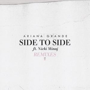 Side to Side (feat. Nicki Minaj) [Remixes] - Single