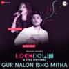 Gur Nalon Ishq Mitha (Lockdown) - Monali Thakur & Mickey Singh