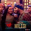 "Milegi Milegi (From ""Stree"") - Mika Singh & Sachin-Jigar"