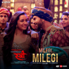 Milegi Milegi From Stree - Mika Singh & Sachin-Jigar mp3