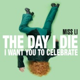 The Day I Die (I Want You to Celebrate) - Single